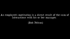 quote-an-employee-s-motivation-is-a-direct-result-of-the-sum-of ...