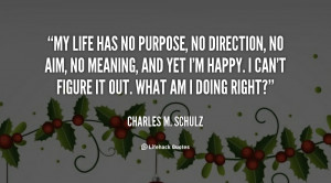 quote-Charles-M.-Schulz-my-life-has-no-purpose-no-direction-2369.png