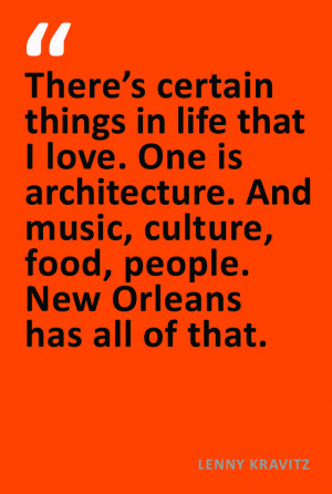 Lenny Kravitz Quote New Orleans - My loves?....people who know how to ...