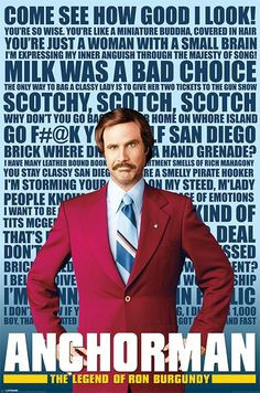anchorman 2 quotes | ANCHORMAN RON BURGUNDY Poster - QUOTES - Movie ...