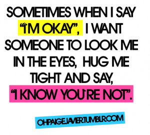 want someone looks me in the eyes, hug me tight