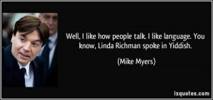 Mike Myers Linda Richman Quotes