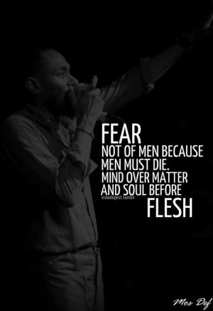 Rapper, mos def, quotes, sayings, fear, mind, soul