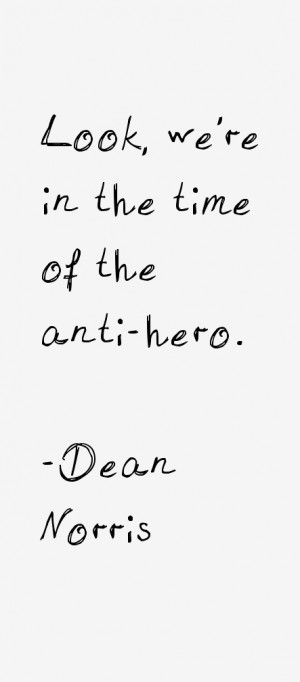 Dean Norris Quotes amp Sayings