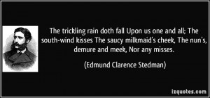 ... cheek, The nun's, demure and meek, Nor any misses. - Edmund Clarence