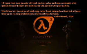 Gabe Newell quote people should notice and remember what Valve is ...