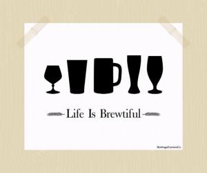 Life is Brewtiful Craft Beer Print Beer Printable 8 x 10 Quote Black ...