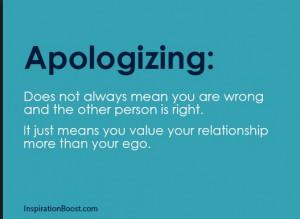 No matter wht nvr be afraid to apologize