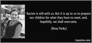Racism is still with us. But it is up to us to prepare our children ...