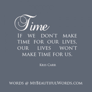 Make Time for Life...