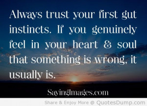 ... quotes-always-trust-your-first-gut-instincts-inspirational-quotes