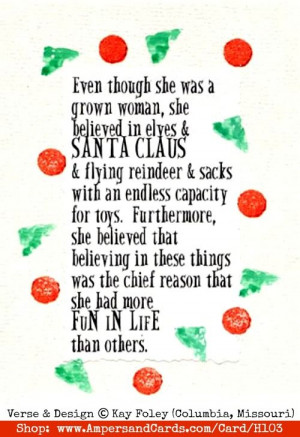 Even though she was a grown woman, she believed in elves & Santa Claus ...