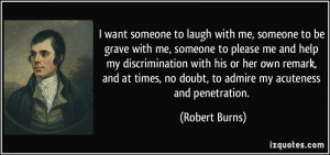 quote-i-want-someone-to-laugh-with-me-someone-to-be-grave-with-me ...