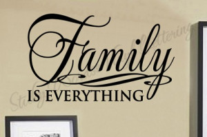Family is everything 20x36 Vinyl Lettering Wall Quote Words Sticky Art