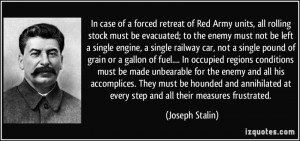 In case of a forced retreat of Red Army units, all rolling stock must ...