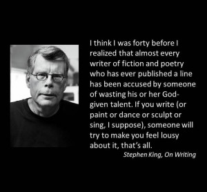 STEPHEN KING .... His words are so close to my heart...