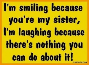 All Graphics » sister quotes funny