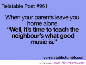 Time to teach the neighbor's , tumblr music funny quotes
