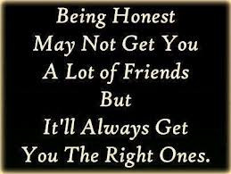 ... of Friends But It'll Always Get You The Right Ones ~ Honesty Quote