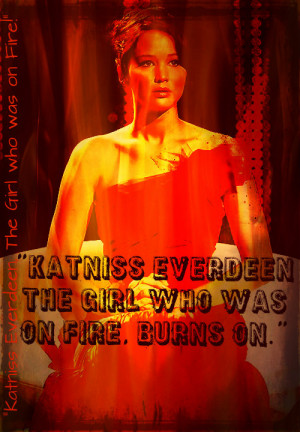 Katniss Everdeen The Girl On Fire Quote Remove multi quote