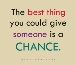 Give a chance