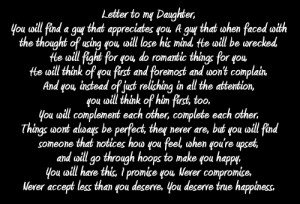 Letter To My Daughter You Will Find A Guy That Appreciates You ...