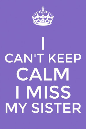 miss my big sister! She is my best friend and I cannot wait to see ...