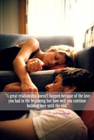 great relationship deosn't happen because of the love you had in the ...