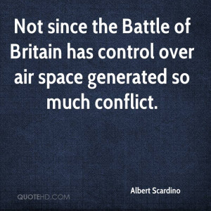 Not since the Battle of Britain has control over air space generated ...