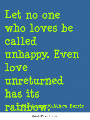 ... sir james matthew barrie more love quotes life quotes inspirational