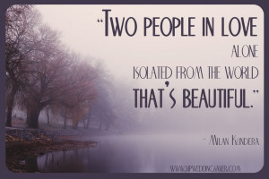 Two people in love, alone, isolated from the world, that's beautiful ...