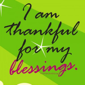 am thankful for my blessings.~Blessed, Gratitude Inspiration ...