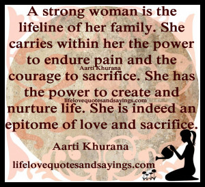 within her the power to endure pain and the courage to sacrifice ...