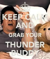... thunder buddy unknown quotes added by kymmie 2 up 0 down movies quotes