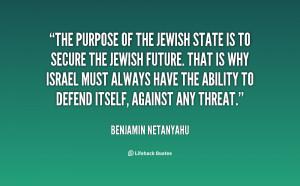 quote-Benjamin-Netanyahu-the-purpose-of-the-jewish-state-is-135004_2 ...