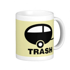 Trailer Trash ~ RV Travel Camping Coffee Mugs