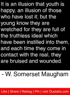 ... Quotes, Somerset Maugham, Maugham Quotes, Inspiration Quotes, Quotes