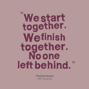 10485-we-start-together-we-finish-together-no-one-left-behind.png