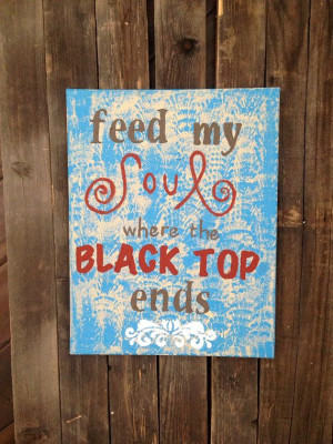 Quote on canvas, Feed my Soul where the black top Ends, rustic on Etsy ...