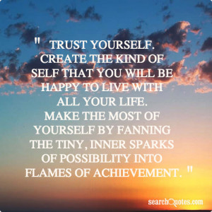 self that you will be happy to live with all your life. Make the most ...