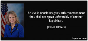 ... shall not speak unfavorably of another Republican. - Renee Ellmers