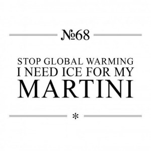 funny, global, martini, quote, warming