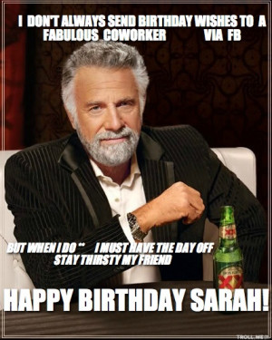 DONT ALWAYS SEND BIRTHDAY WISHES TO A FABULOUS COWORKER VIA FB BUT ...