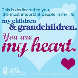 ... People In My Life, My Children And Grandchildren You Are My Heart