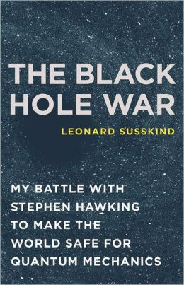 The Black Hole War: My Battle with Stephen Hawking to Make the World ...