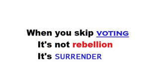 ... and vote for those who best represent you don t throw your vote away