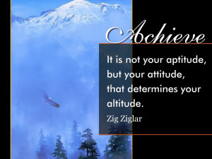 ... ,But Your Attitude,that determines Your Altitude ~ Attitude Quote