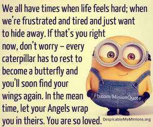 Minion-Quotes-We-all-have-times-when-life-feels-hard.jpg