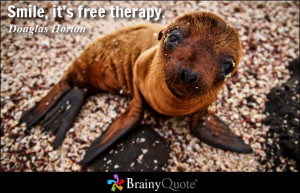 Smile, it's free therapy. - Douglas Horton