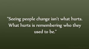 32 Moving Quotes About People Changing